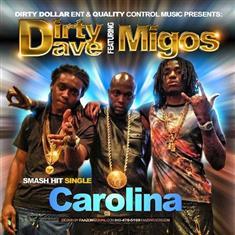 Dirty Dave – Carolina Lyrics (Ft. Migos)