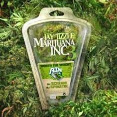 Jay Jizzle - Marijuana Inc. 3