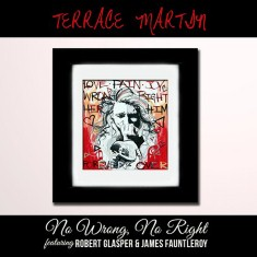 Terrace Martin - No Wrong No Right Lyrics (Feat. Robert Glasper)