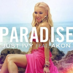 Just Ivy - Paradise Lyrics (Feat. Akon)