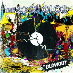 The So So Glos - Blowout