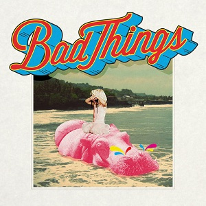 Bad Things – Anybody Lyrics