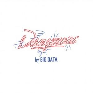 Big Data – Dangerous Lyrics