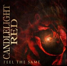 Candlelight Red - Feel The Same Lyrics