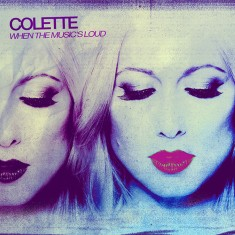 Colette - When The Music's Loud