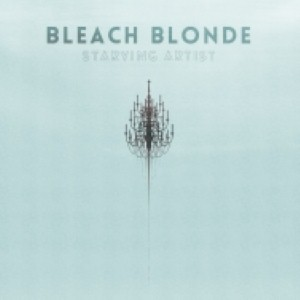 Bleach Blonde - Starving Artist