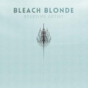 Bleach Blonde - Starving Artist