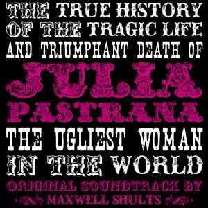 Everson Poe - Julia Pastrana