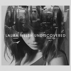 Laura Welsh - Undiscovered Lyrics