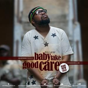 Knii Lante - Baby Take Good Care Lyrics