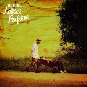 Sha Prince - Latex & Perfume