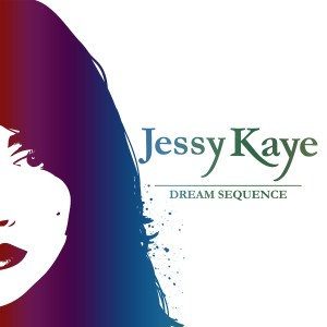 Jessy Kaye - Dream Sequence