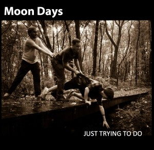 Moon Days - Just Trying To Do