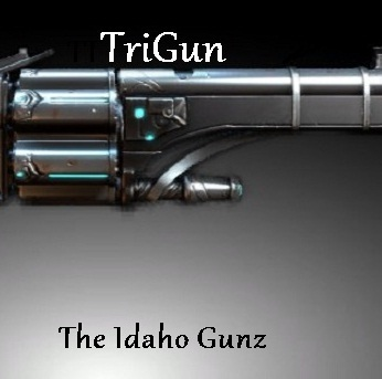The Idaho Gunz - TriGun