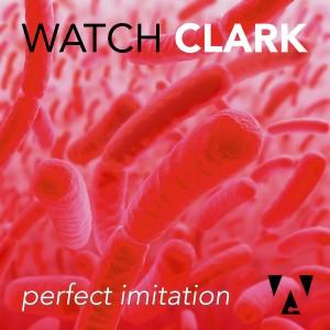Watch Clark - Perfect Imitation
