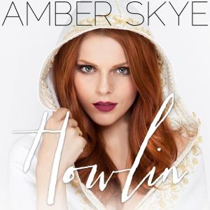 Amber Skye - Howlin Lyrics
