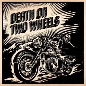 Death On Two Wheels - Death On Two Wheels
