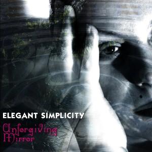 Elegant Simplicity - Unforgiving Mirror