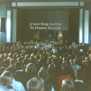 Jasmine Kennedy - A Love Song To Finance