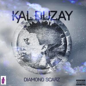 Kal Duzay - Diamond Scarz