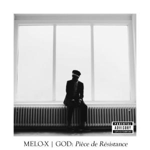MeLo-X - GOD: Pièce de Résistance