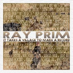 Ray Prim - It takes a village to make a record
