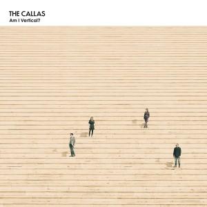 The Callas - Am I Vertical?