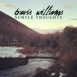 Travis Williams - Subtle Thoughts