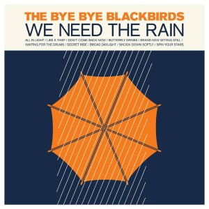 The Bye Bye Blackbirds - We Need The Rain