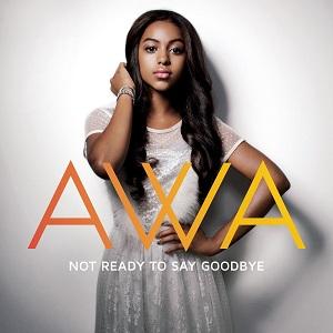 Awa - Not Ready to Say Goodbye Lyrics