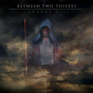 Between Two Thieves - Jawbone Hill