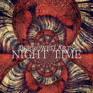 Borrowed Arts - Night Time