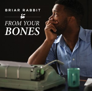 Briar Rabbit - From Your Bones