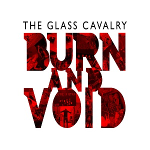 The Glass Cavalry - Burn and Void