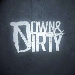 Down & Dirty - ing