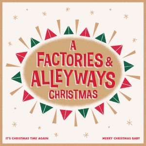 Factories & Alleyways - A Factories & Alleyways Christmas