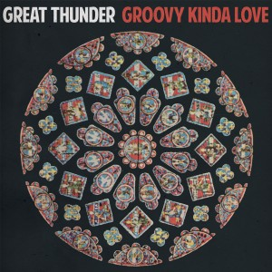 Great Thunder - Groovy Kinda Love