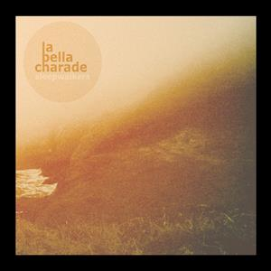 La Bella Charade - Sleepwalkers