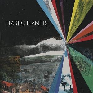 Plastic Planets - Plastic Planets