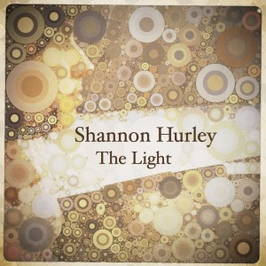 Shannon Hurley - Shape of Things to Come Lyrics
