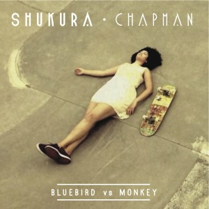 Shukura Chapman - Bluebird vs Monkeys