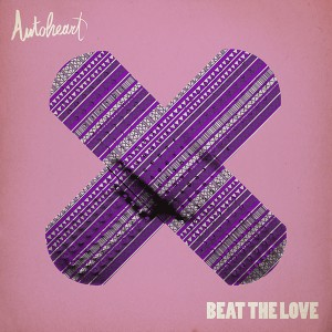 Autoheart - Beat The Love Lyrics