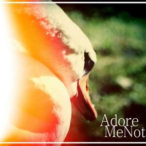 Adore Me Not - Adore Me Not