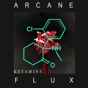 Arcane Flux - Ketamine Lyrics