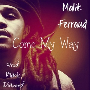 Malik Ferraud - Come My Way Lyrics