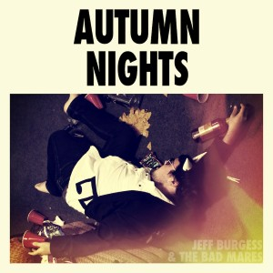 Jeff Burgess & The Bad Mares - Autumn Nights