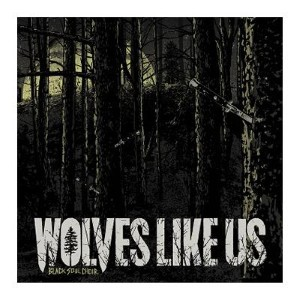 Wolves Like Us - Your Word Is Law Lyrics