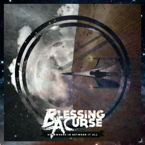 Blessing A Curse - Somewhere in Between It All