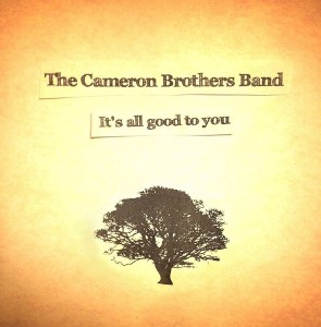 The Cameron Brothers Band - It's All Good To You