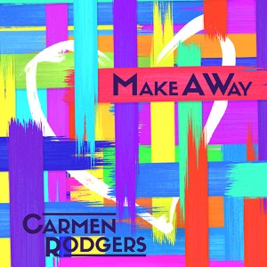 Carmen Rodgers - Make A Way Lyrics